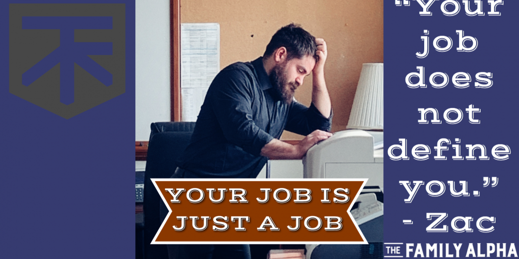 Your Job Does Not Define You.